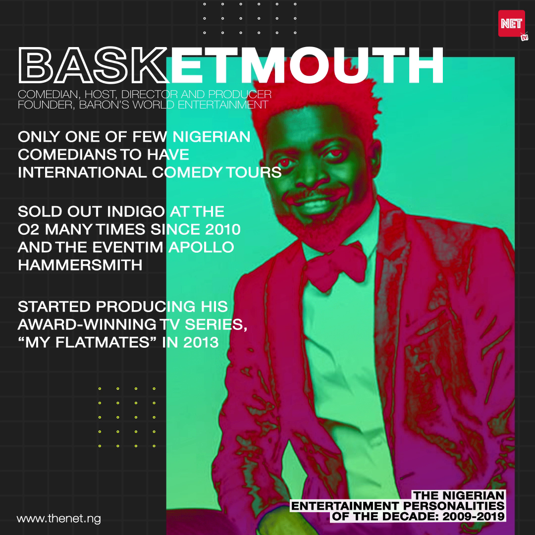 The Nigerian Entertainment Personalities of the Decade (2009 - 2019): BASKETMOUTH