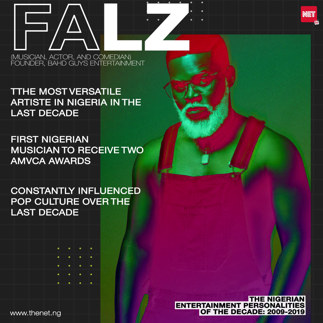 The Nigerian Entertainment Personalities of the Decade (2009 - 2019): FALZ
