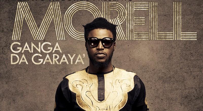 NETPod: Morell drops Hausa themed 'Ganga da garaya'