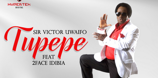 Sir Victor Uwaifo teams up with 2face in new song 'Tupepe'