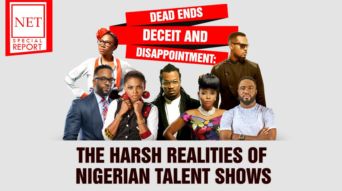 Special Report: Dead Ends, Deceit and Disappointment: The Harsh Realities of Nigerian Talent Shows