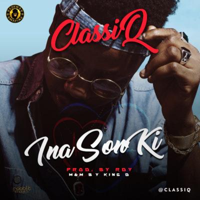 MUSIC: ClassiQ – 'Ina Son Ki'