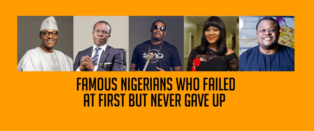 Famous Nigerians Who Failed At First But Never Gave Up