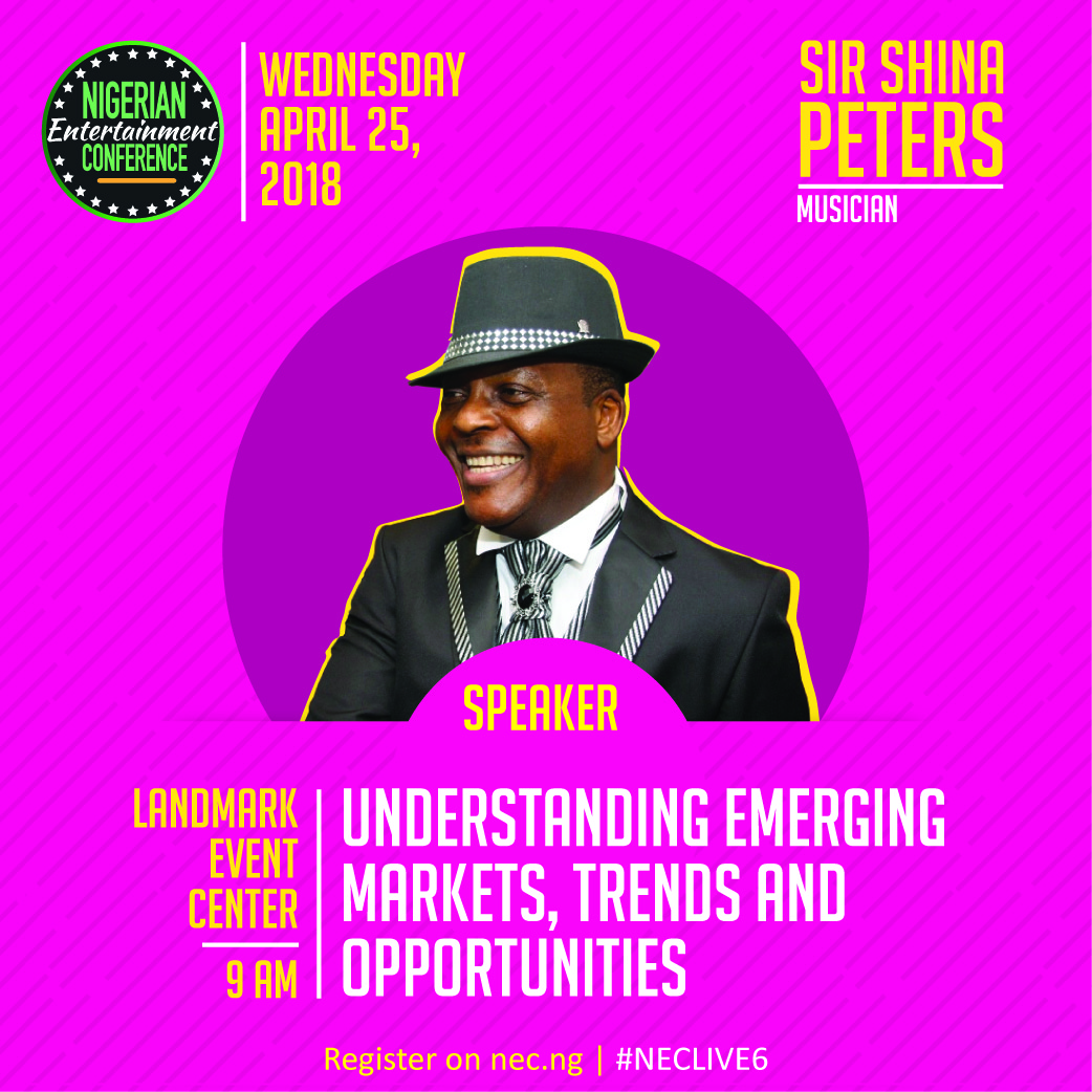 #NECLive6: Afro-Juju Legend Sir Shina Peters Will Be A Guest Speaker At The Nigerian Entertainment Conference 2018
