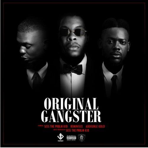 Sess Enlists Adekunle Gold and Reminisce For 'Original Gangster'