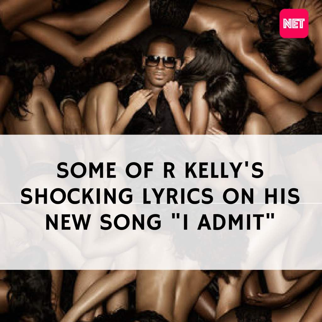 Here Are Some Of R. Kelly's Shocking Lyrics On His New Song 'I Admit'
