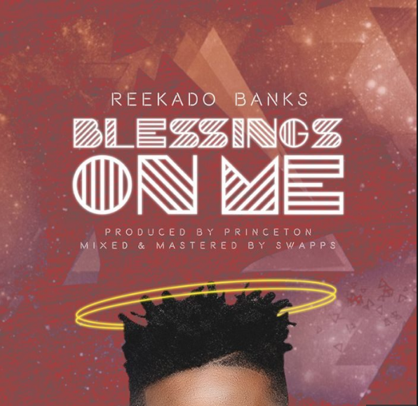 Mavin Records Star, Reekado Banks, Out With New Single Titled 'Blessings On Me'