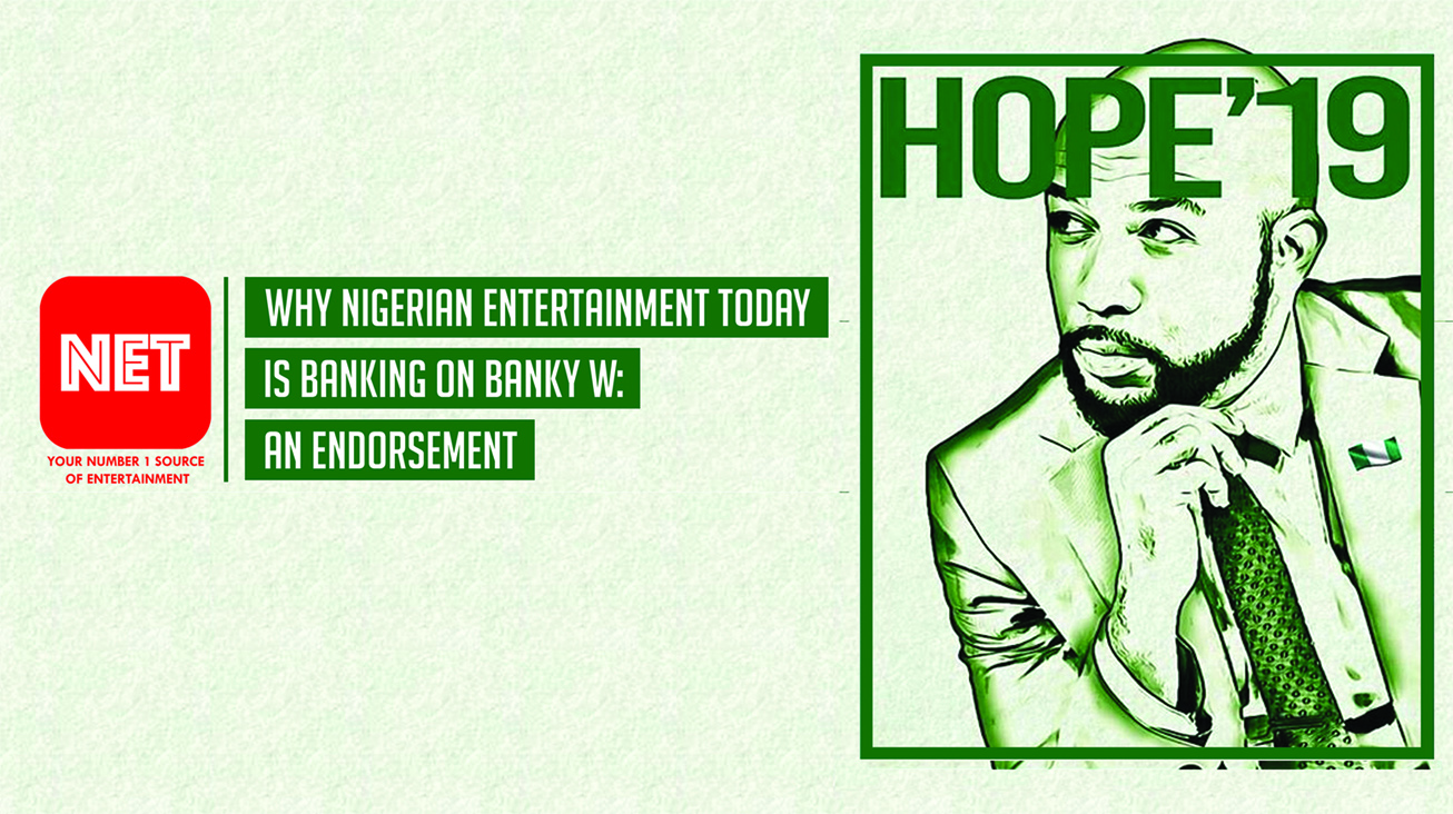 Why Nigerian Entertainment Today Is Banking on Banky W: An Endorsement