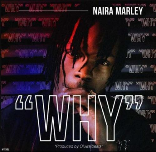 Naira Marley Reflects On His Tribulations With New Single 'Why'