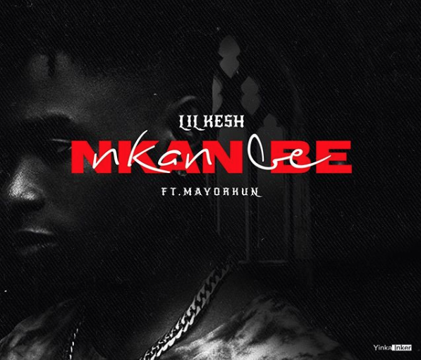 Lil Kesh Releases New Song, 'Nkan Nbe' With Mayorkun