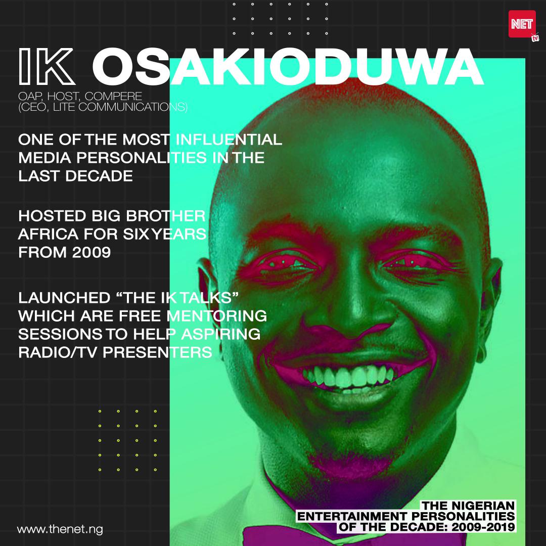 The Nigerian Entertainment Personalities of the Decade (2009 - 2019): IK OSAKIODUWA