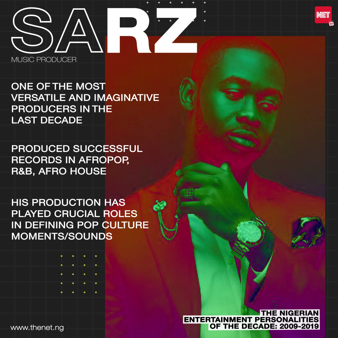 The Nigerian Entertainment Personalities of the Decade (2009 - 2019): SARZ